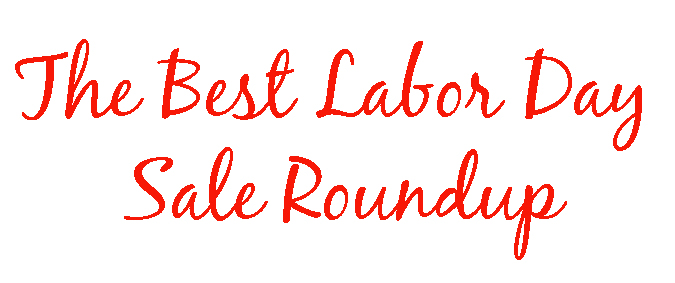 The BEST Labor Day Sale Roundup