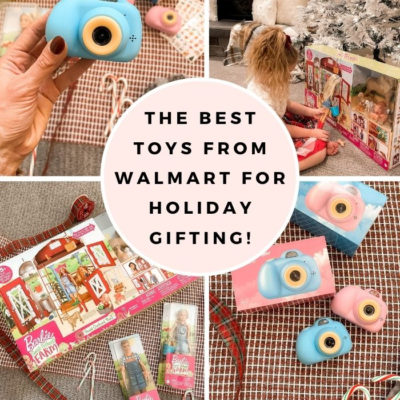 The Best Toys from Walmart for Holiday Gifting!